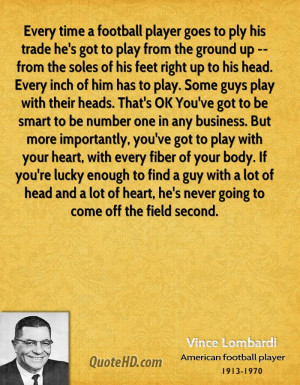 Every time a football player goes to ply his trade he's got to play ...