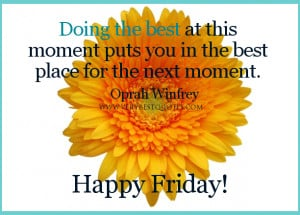 ... Morning Friday Quoets, Doing the best quotes, Oprah Winfrey quotes