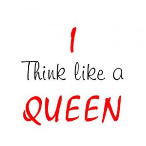think_like_a_queen_attitude_tees_tshirt-d2355948374559252772iccm_425 ...