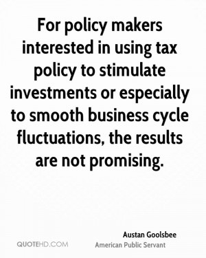For policy makers interested in using tax policy to stimulate ...