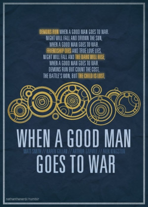 good man goes to war.Night will fall and drown the sun, when a good ...