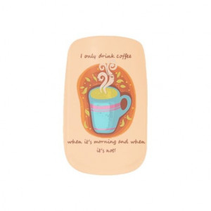 Funny Coffee Addict Quote or Saying, Fingernail Decals