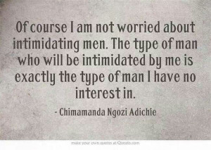 Chimamanda ngozi adichie: Exactly, Inspiration, Quotes, Intimidating ...