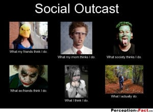 Being a Social Outcast Quotes
