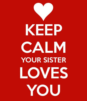 keep calm sister quotes