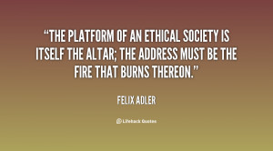 The platform of an Ethical Society is itself the altar; the address ...