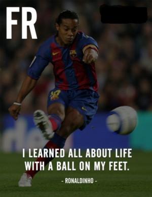 Football Quotes By Ronaldinho Football quotes by ronaldinho