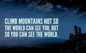 Climb mountains picture quotes image sayings