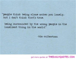 being-alone-makes-lonely-kim-culbertoon-quotes-sayings-pictures.jpg