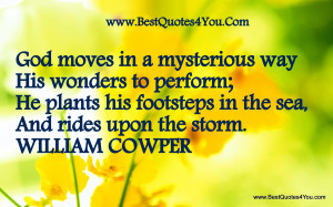 God Moves In A Mysterious Way His Wonders To Perform Nature Quote