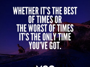 Whether it's the best or the worst of times…