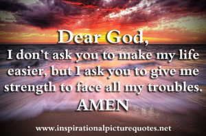 ... Give Me Strength Quotes | Dear God…. - Inspirational Picture Quotes