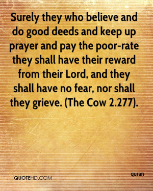 Surely they who believe and do good deeds and keep up prayer and pay ...