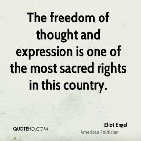Eliot Engel - The freedom of thought and expression is one of the most ...