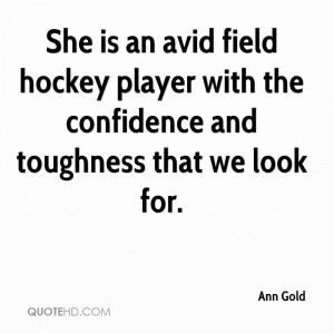 She is an avid field hockey player with the confidence and toughness ...