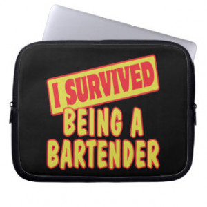SURVIVED BEING A BARTENDER LAPTOP SLEEVES
