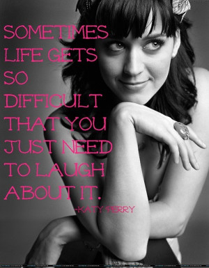Katy perry, quotes, sayings, life, laugh