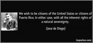 We wish to be citizens of the United States or citizens of Puerto Rico ...