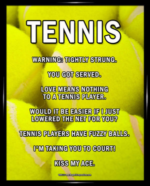Tennis Sayings For Posters Tennis player 8x10 poster