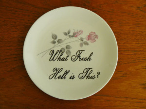 Fresh Hell is This? hand painted vintage plate with hanger Dorothy ...