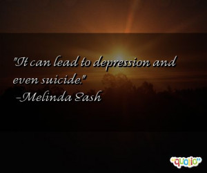 It can lead to depression and even suicide