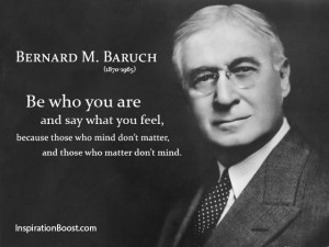 Bernard M Baruch Be Who You Are Quotes