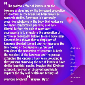 kindness-quote-wayne-dyer-serotonin THE POWER OF KINDNESS