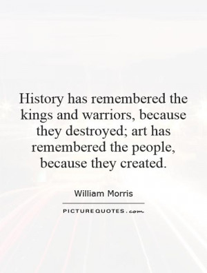 Art Quotes History Quotes William Morris Quotes