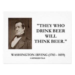 Washington Irving Drink Beer Think Beer Quote Full Color Flyer