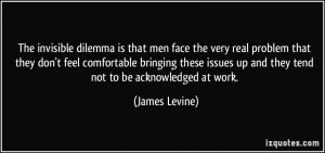 The invisible dilemma is that men face the very real problem that they ...