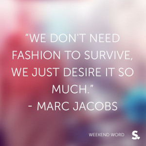 ... Marc Jacobs: Jacobs Marcjacobs, Fashion Quotes, Favorite Quotes