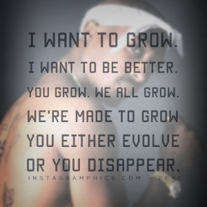 yourself with this You Either Evolve Or You Disappear 2pac Quote ...