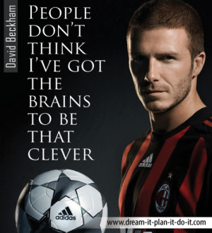 David Beckham Inspirational Quotes from this International Sensation