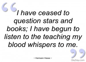 have ceased to question stars and books hermann hesse
