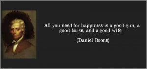 quote-all-you-need-for-happiness-is-a-good-gun-a-good-horse-and-a-good ...