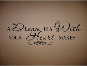 dream is a wish your heart makes