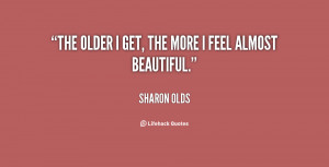 quote-Sharon-Olds-the-older-i-get-the-more-i-1-28406.png