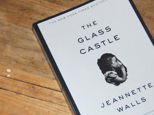 The Glass Castle: Memoir of A Woman Much Stronger Than Glass