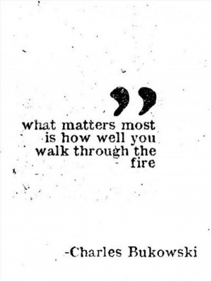 ... , Walks, Wisdom, Living, Inspiration Quotes, What Matter Most, Fire