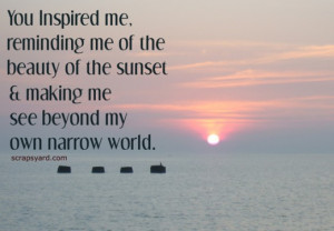 ... Of The Sunset & Making Me See Beyond My Own Narrow World ~ Love Quote
