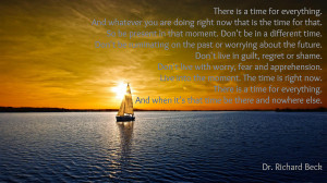 quote:Live into the moment. The time is right now.