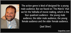 More Joel Silver Quotes