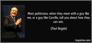 quote-most-politicians-when-they-meet-with-a-guy-like-me-or-a-guy-like ...
