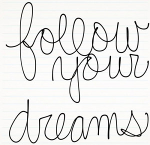 followyourdreams #prettyquotes #dreams #follow #cursive