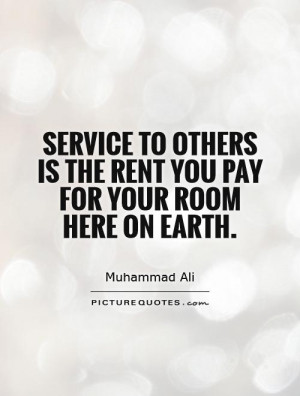 ... is the rent you pay for your room here on Earth. Picture Quote #1