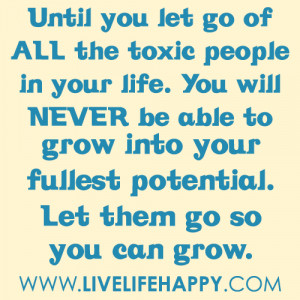Toxic People Quotes http://www.livelifehappy.com/toxic-people/