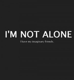 ... , imaginary friend, kathrin, quote, quotes, strong, text, white
