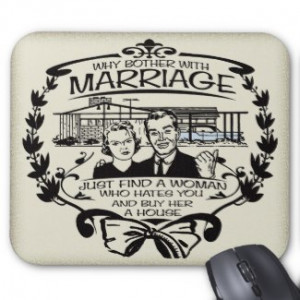 Why Bother With Marriage Mousepads BUY NOW