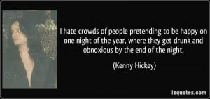 hate crowds of people pretending to be happy on one night of the ...