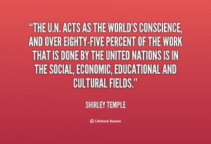 quote-Shirley-Temple-the-un-acts-as-the-worlds-conscience-33474.png